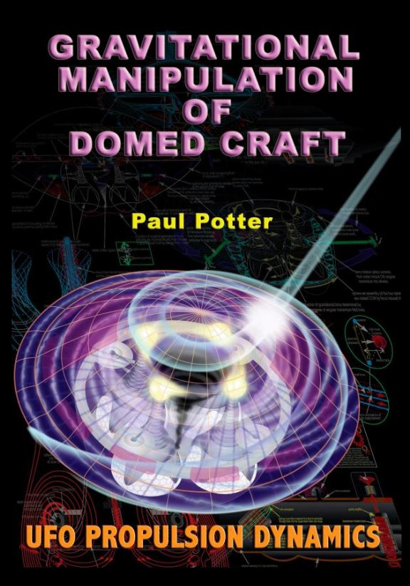 Gravitational Manipulation of Domed Craft by Paul E Potter