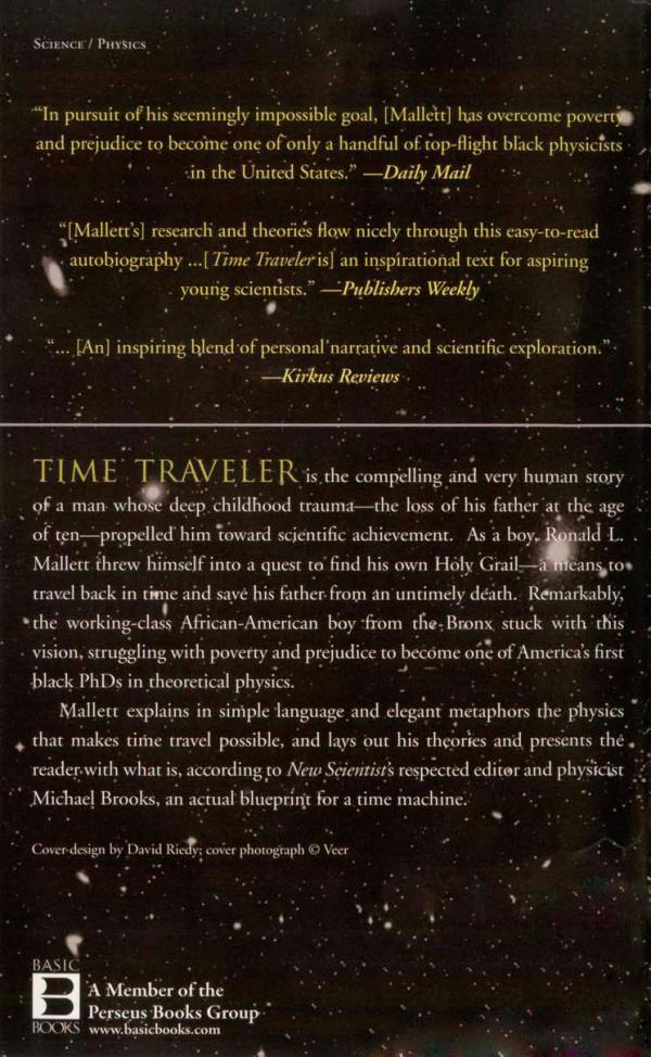 Time Traveler: A Scientists Personal Mission to Make Time Travel a Reality
